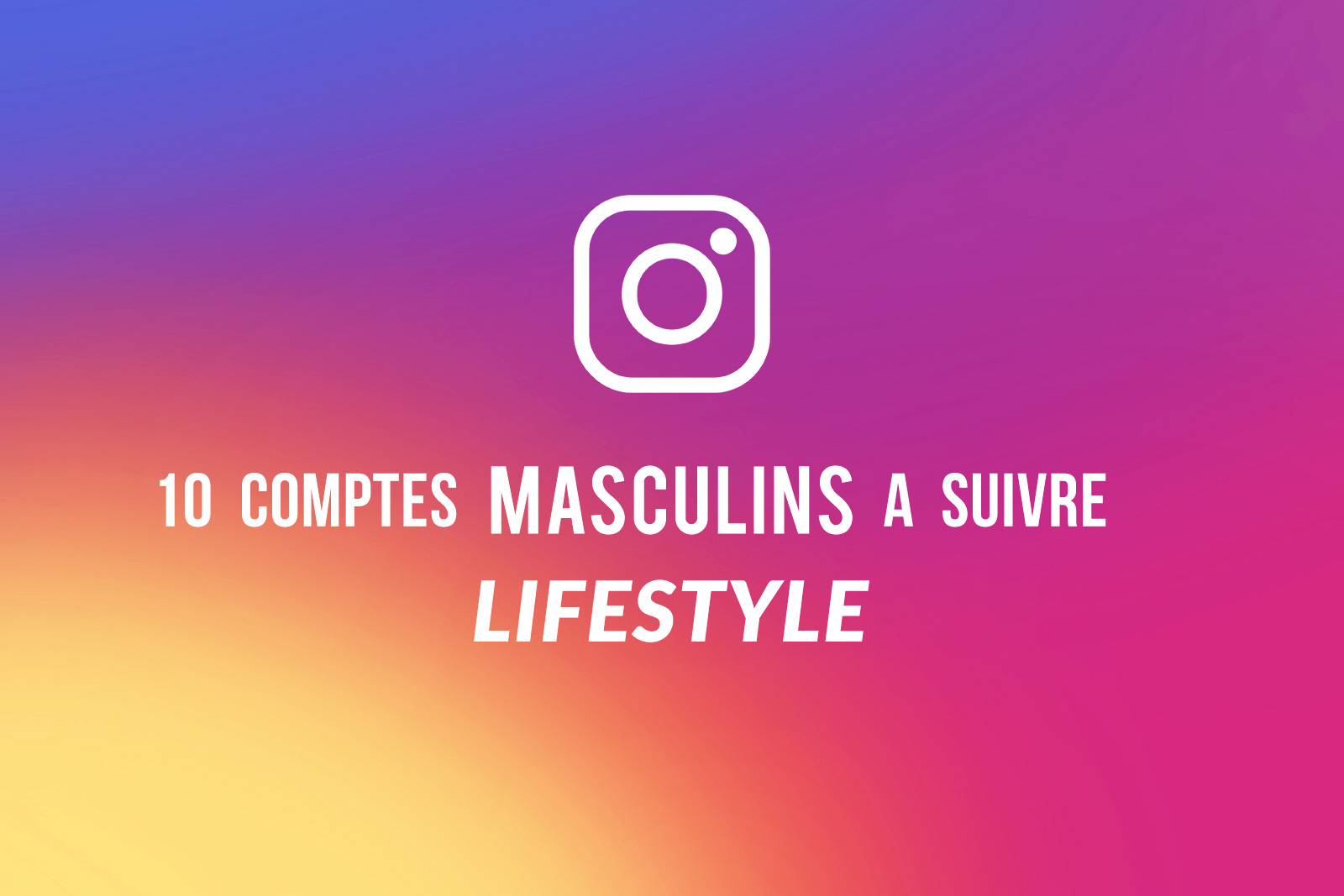 Instagram Lifestyle Masculin